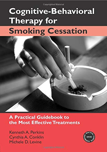 Cognitive-Behavioral Therapy for Smoking Cessation: A Practical Guidebook to the Most Effective Treatments (Practical Clinical Guidebooks) -
