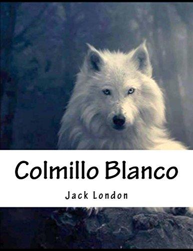 Colmillo Blanco: En Español por Jack London