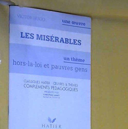 Les Misérables de Victor Hugo : Hors-la-loi et pauvres gens, guide du professeur
