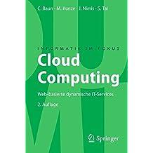 Cloud Computing: Web-basierte dynamische IT-Services (Informatik im Fokus) (German Edition)