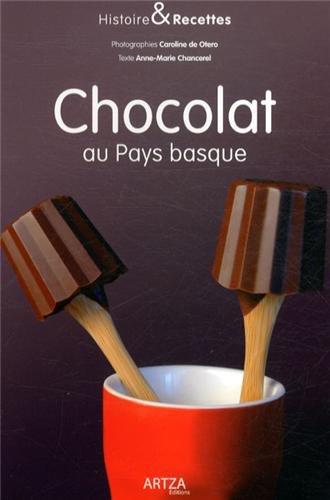 Chocolat au Pays basque par  Caroline de Otero, Anne-Marie Chancerel