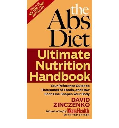 [(The Abs Diet Ultimate Nutrition Handbook: Your Reference Guide to Thousands of Foods, and How Each One Shapes Your Body)] [Author: David Zinczenko] published on (January, 2010)