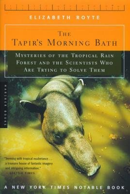 [(The Tapir's Morning Bath: Mysteries of the Tropical Rain Forest and the Scientists Who are Trying to Save Them)] [Author: Elizabeth Royte] published on (November, 2002)