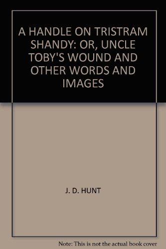 a-handle-on-tristram-shandy-or-uncle-tobys-wound-and-other-words-and-images