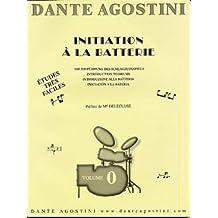 Dante Agostini - Méthode de batterie volume 0 (initiation)
