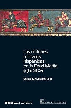 Las órdenes militares hispánicas en la Edad Media (Coediciones)