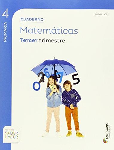 CUADERNO MATEMÁTICAS 4 PRIMARIA 3 TRIM SABER HACER - 9788483056523