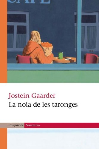 La noia de les taronges (EMPURIES NARRATIVA Book 221) (Catalan Edition) por Jostein Gaarder