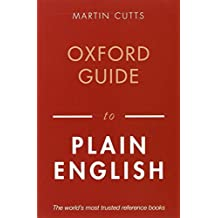 Oxford Guide to Plain English (Oxford Paperback Reference) by Martin Cutts (15-Aug-2013) Paperback