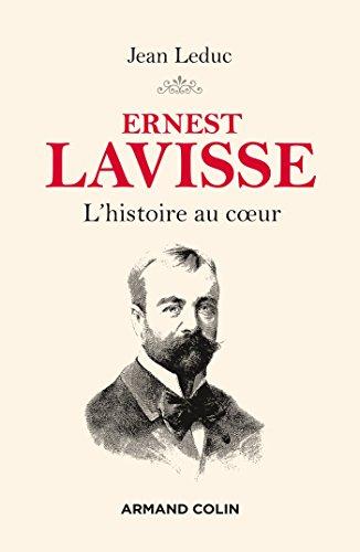 Ernest Lavisse - L'histoire au coeur