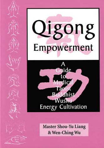 A Guide to Medical, Taoist, Buddhist and Wushu Energy Cultivation ()