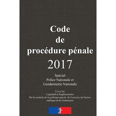 Code de procédure pénale: Spéciale Police Nationale et Gendarmerie Nationale