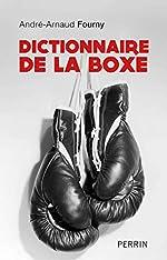 Dictionnaire de la boxe de André FOURNY