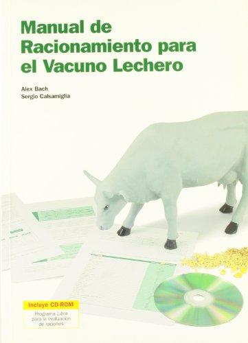 Manual de racionamiento para el vacuno lechero - Libros de veterinaria - Editorial Servet por Alex Bach Ariza