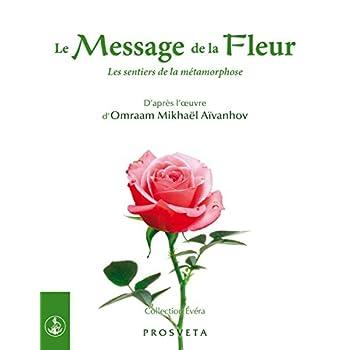 Le message de la fleur - les sentiers de la métamorphose