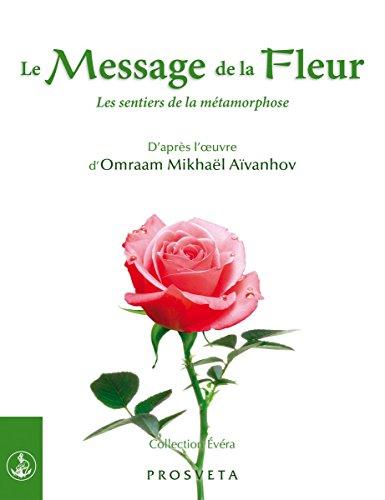 Le message de la fleur - les sentiers de la métamorphose par Omraam Mikhael Aivanhov