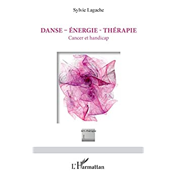Danse - Énergie - Thérapie: Cancer et handicap