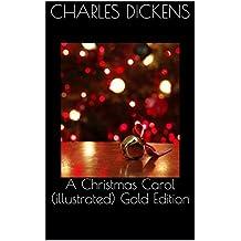 A Christmas Carol (illustrated) Gold Edition (English Edition)
