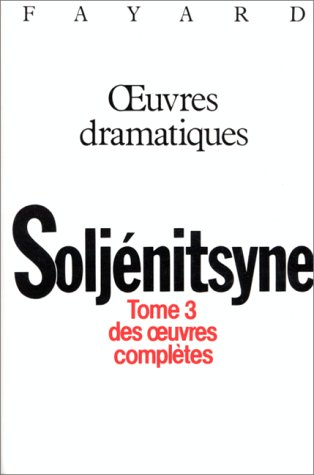 Oeuvres complètes, tome 3 : Oeuvres dramatiques