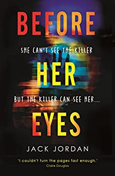 Before Her Eyes: The irresistible new psychological crime thriller by [Jordan, Jack]