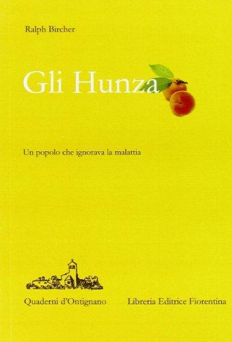 Gli Hunza. Un popolo che ignora la malattia