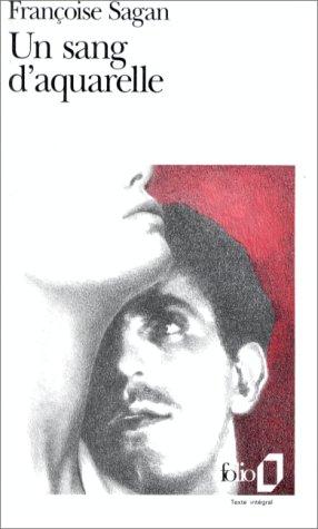 Un sang d'aquarelle par Françoise Sagan