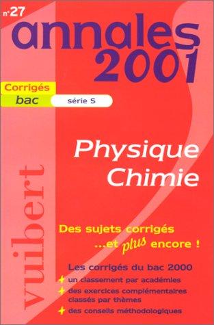 Annales 2001 physique-chimie, Bac série S, numéro 27, sujets corrigés