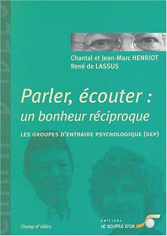 Parler, écouter : un bonheur réciproque : Les groupes d'entraide psychologique (GEP)