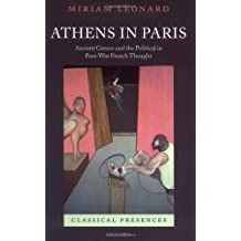 Athens in Paris: Ancient Greece and the Political in Post-War French Thought (Classical Presences)