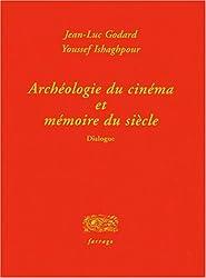 Archéologie du cinéma et mémoire du siècle : Dialogue