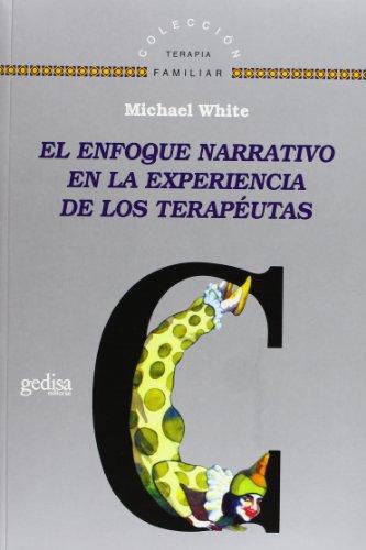 Enfoque narrativo en la experiencia de los terapeutas por Michael White