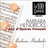 Barbara Hendricks chante l'opéra français (Coll. 100 Classiques)