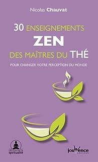 30 enseignements zen des maitres du thé par Nicolas Chauvat