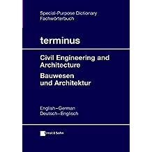 terminus Fachwörterbuch. Bauwesen und Architektur: Englisch/Deutsch - Deutsch/Englisch