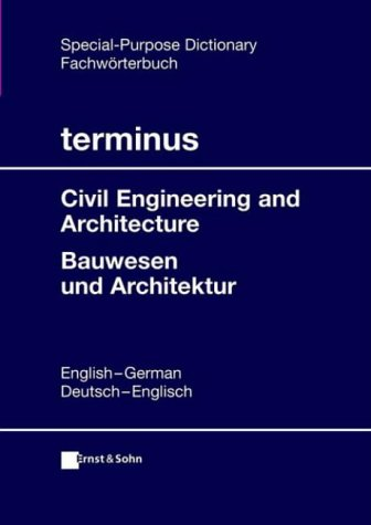 terminus Fachwörterbuch. Bauwesen und Architektur: Englisch /Deutsch - Deutsch /Englisch