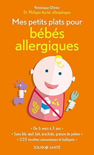 Mes petits plats pour bébés allergiques