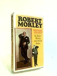 Robert Morley: 'responsible gentleman'