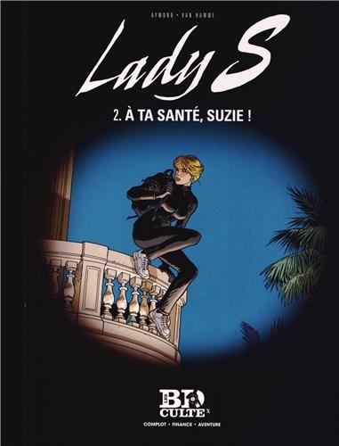 Lady S - T.2 : A ta santé, Suzie !