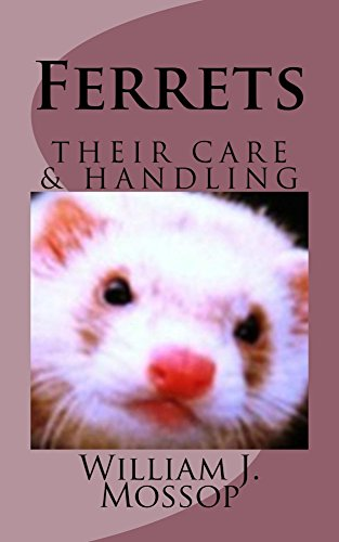 Ferrets: Their Care & Handling (English Edition)