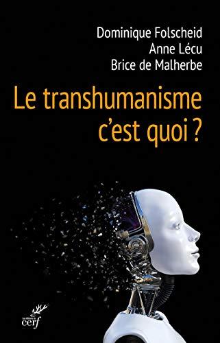 Le transhumanisme, c'est quoi ?