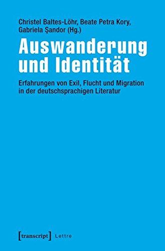 Auswanderung und Identität: Erfahrungen von Exil, Flucht und Migration in der deutschsprachigen Literatur (Lettre)