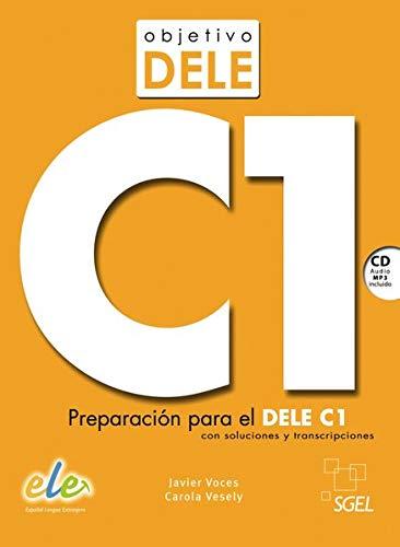 Objetivo DELE C1. Buch mit Audio-CD: Preparación para el DELE C1 con soluciones y transcripciones