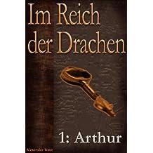 Im Reich der Drachen: Arthur (Fantasy-Jugendbuch)