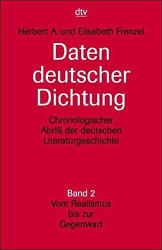 Daten deutscher Dichtung: Chronologischer Abriß der deutschen Literaturgeschichte Band 2: Vom Realismus bis zur Gegenwart