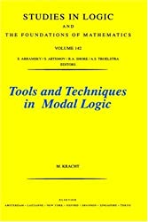 Tools and Techniques in Modal Logic (Studies in Logic and the Foundations of Mathematics)