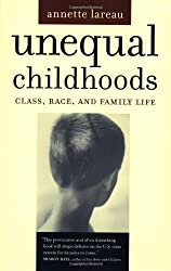 Unequal Childhoods: Class, Race, and Family Life by Annette Lareau (2003-09-11)