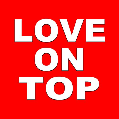 Love on Top (Tribute to by Beyonce) (On Top Love Beyonce)