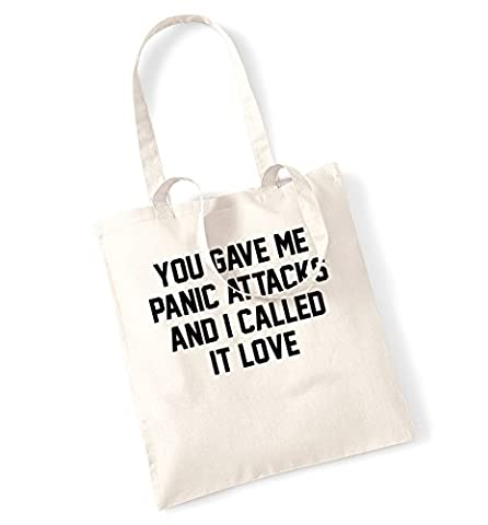 You gave me panic attacks and I called it love tote bag