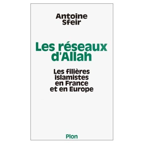 Les Réseaux d'Allah : Les filières islamistes en France et en Europe