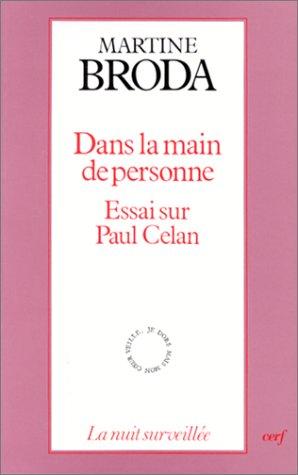 DANS LA MAIN DE PERSONNE. Essai sur Paul Celan